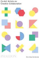 Phaidon Books: Co-Art: Artists on Creative Collaboration