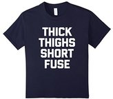 Kids Thick Thighs Short Fuse T-Shirt funny saying sarcastic cute 4