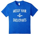 Kids Messy Hair & Sweatpants Funny Sayings Workout Gym T-Shirt 4