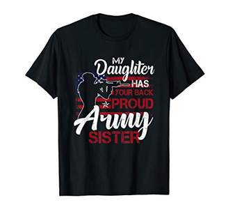 My Daughter Has Your Back Proud Army Sister T-Shirts