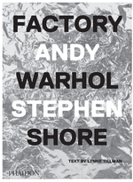 Phaidon The Factory, Warhol, Stephen Shore