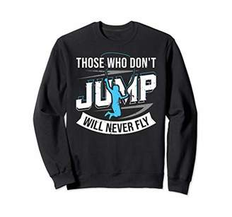 Fly London Those Who Don't Jump Will Never Jump Rope Skipping Gift Sweatshirt