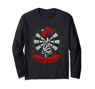 D+art's Born To Dart Arrow Dartboard Fun Darts Player Long Sleeve T-Shirt