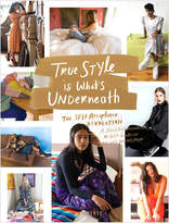 Rizzoli True Style is What's Underneath: The Self-Acceptance Revolution