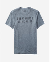 Express great minds drink alike graphic t-shirt