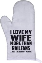 Designsify Husband Oven Mitt, I Love My Wife More Than Railfans ...Yes, She Bought Me This - Oven Mitt, Heat Resistant Oven Glove, Unique Gift Idea for Birthday, Men, Lover