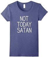 Women's Not Today Satan T Shirt- Pink, Purple, Orange, Grey
