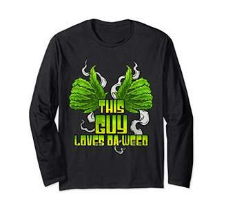 This Guy Loves Da Weed | Funny Cannabis THC CBD 420 Long Sleeve T-Shirt