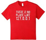 There's no Place Like Home - Funny Geek T-shirt