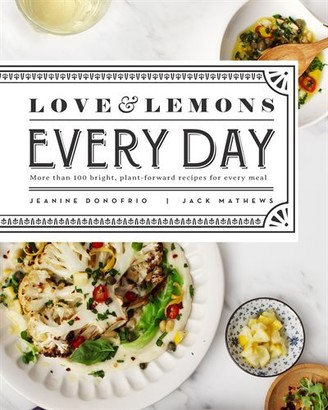 Jeanine Donofrio Love And Lemons Every Day: More Than 100 Bright, Plant-forward Recipes For Every Meal