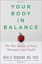 Neal D Barnard Your Body In Balance: The New Science Of Food, Hormones, And Health