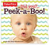 Fisher-Price Did You?...Peek-a-Boo! Lift-Flap Book