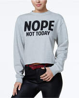 Freeze 24-7 Juniors' Not Today Graphic Sweatshirt