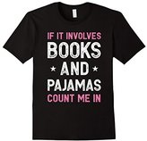 If It Involves Books and Pajamas Count Me In Funny Read Tee