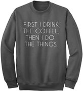 Indica Plateau Crew First I Drink the Coffee Adult