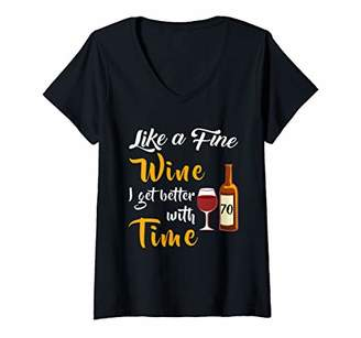 Womens BIRTHDAY 70 AGED LIKE A FINE WINE I GET BETTER WITH TIME V-Neck T-Shirt