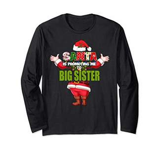 Santa is Promoting Me to Big Sister Christmas Outfit Long Sleeve T-Shirt