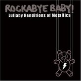 Rockabye Baby Lullaby Renditions of Metallica