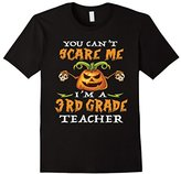 You can't scare me I'm a 3rd Grade Teacher - Halloween Gift--
