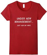Women's Under New Management Just Ask My Wife Husband T-Shirt XL