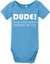 Sod Uniforms Dude! Your wife keeps checkin' me out Onesie Funny Bodysuit Baby Romper