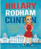 Harper Collins Hillary Rodham Clinton: Some Girls Are Born to Lead