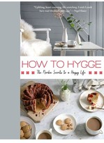 How To Hygge: The Nordic Secrets To A Happy Life Book