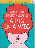 Harper Collins What This Story Needs Is a Pig in a Wig
