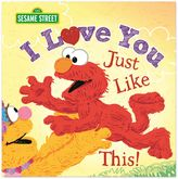 """Sesame Street I Love You Just Like This!"""" Book"""