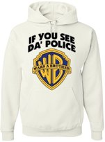 Tee Hunt If You See Da Police Warn A Brother Hoodie Funny Parody Sweatshirt M