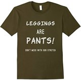 Men's Don't Mess With Our Stretch: Funny Leggings Are Pants TShirt Large