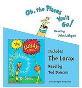 Oh, the Places You'll Go! / The Lorax (Unabridged) (CD/Spoken Word) (Dr. Seuss)