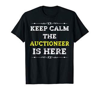 Keep Calm The Auctioneer Is Here Tshirt