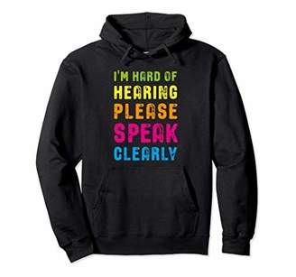 I'm hard of hearing - please speak clearly Gift Pullover Hoodie