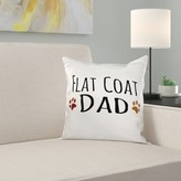 Flat Coat Dog Dad Pillow Cover East Urban Home