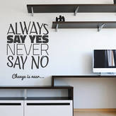 Wall Art 'Always Say Yes...' Wall Sticker