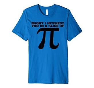 Pi Might I interest you in a slice of Premium T-Shirt