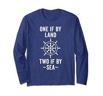 One If By Land Two If By Sea Revolutionary War USA Long Sleeve T-Shirt