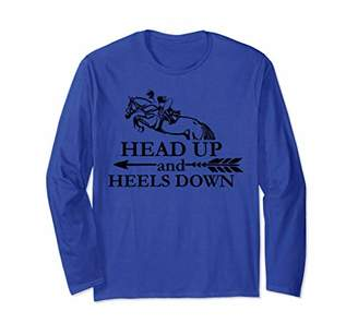 Head up and Heels Down horse lover Equestrian gift for women Long Sleeve T-Shirt