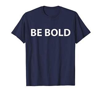 Be Bold T-shirt as celebration for Mothers' day gifts