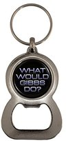 1StopShops What Would Gibbs Do Bottle Opener Keyring