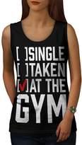 Single Taken At Gym Workout Joke Women NEW L Tank Top | Wellcoda