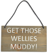 'Get Those Wellies Muddy' Wooden Sign