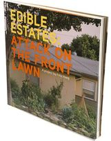 D.A.P. Edible Estates: Attack on the Front Lawn
