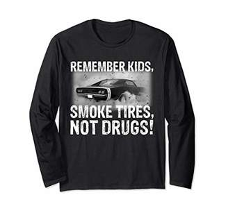 Remember Kids Smoke Tires Not Drugs Car Shirt