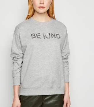 New Look Be Kind Embellished Slogan Sweatshirt