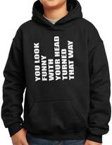 Nutees You Look Funny With Your Head Turned Unisex Kids Hoodie - 9/11 Years