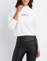 Charlotte Russe Good For You Mock Neck Sweatshirt