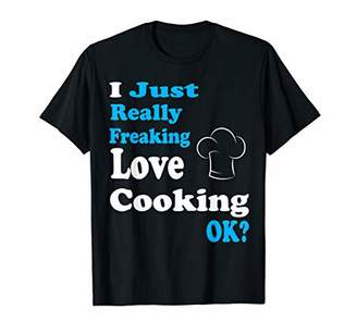 Cooking Shirt I Just Really Freaking Love Cooking
