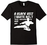 A Black Belt Is A White Belt Taekwondo Gift T-Shirt